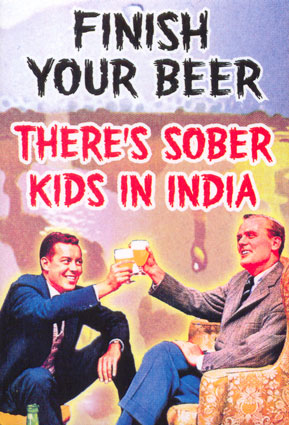 finish your beer there's sober kids in india