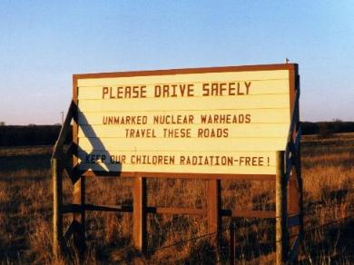 please drive safely unmaked nuclear warheads
