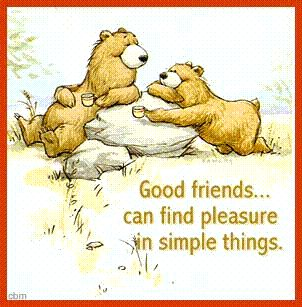 good friends can find pleasure in simple things bears