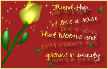 friendship is like a rose that blooms grows in beauty