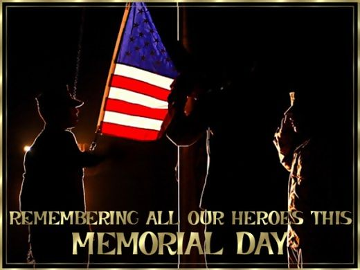 remembering all our heroes this memorial day