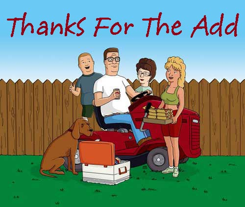 thanks for the add king of the hill