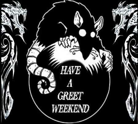 rat - have a nice weekend