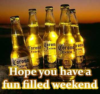 hope you have a fun filled weekend corona