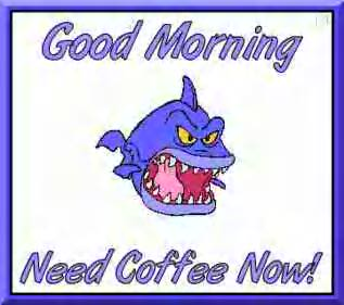Good Morning - Mean Fish - Need Coffee
