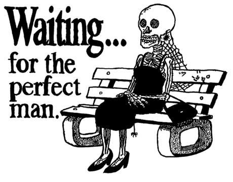 waiting for the perfect man - skeleton