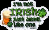 i'm not irish i just drink like one