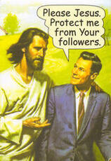 please jesus protect me from your followers