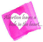 abortion leaves a hole in the heart