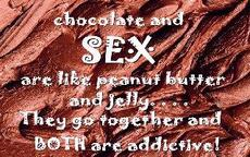 chocolate and sexy are like peanut butter and jelly they go together and both are addictive