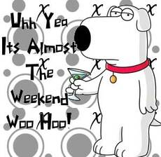it's almost the weekend family guy