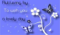 fluttering by to wish you a lovely day