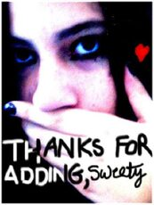 thanks for adding sweety