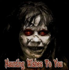 haunting wishes to you